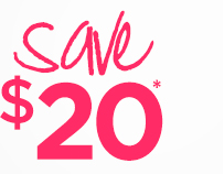 save $20*