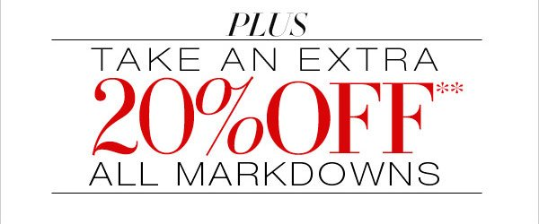 20% OFF ALL MARKDOWNS