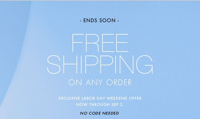 Ends Soon: Free Shipping on any order. Exclusive labor day weekend offer now through Sep 2.