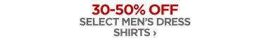 30-50% OFF SELECT MEN'S DRESS SHIRTS  ›