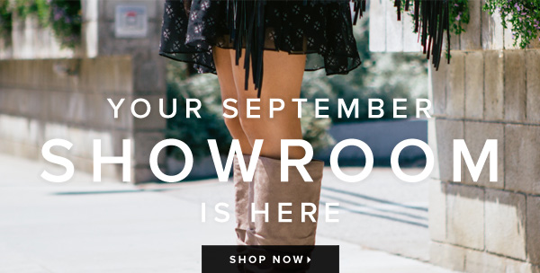 Ready for Fall? Your September Showroom Is Here - - Shop Now