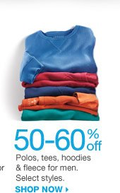 50-60% off Polos, tees, hoodies & fleece for men. Select styles. SHOP NOW