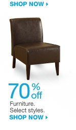 70% off Furniture. Select styles. SHOP NOW