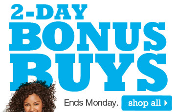 2-DAY BONUS BUYS. Ends Monday. SHOP ALL