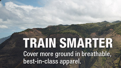 TRAIN SMARTER - Cover more ground in breathable, best-in-class apparel.