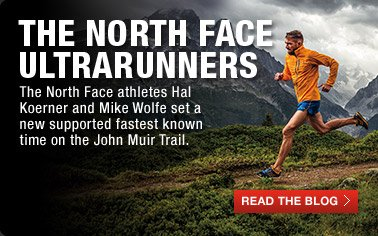 THE NORTH FACE ULTRARUNNERS - The North Face athletes Hal Koerner and Mike Wolfe set a new supported fastest known time on the John Muir Trail. - READ THE BLOG