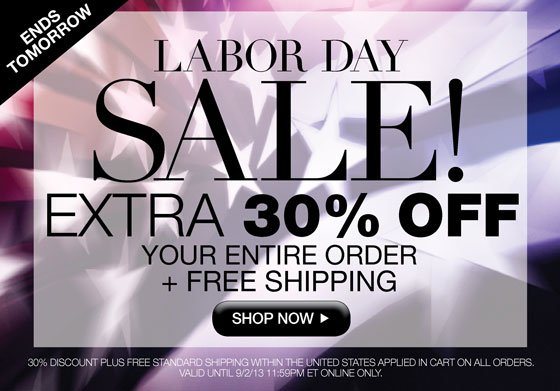 Labor Day Sale! Ends Tomorrow! Extra 30% Off Your Entire Order Plus Free Shipping