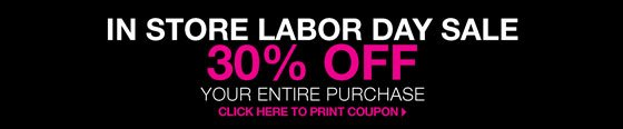 In Store Labor Day Sale: 30% Off Your Entire Purchase with Coupon