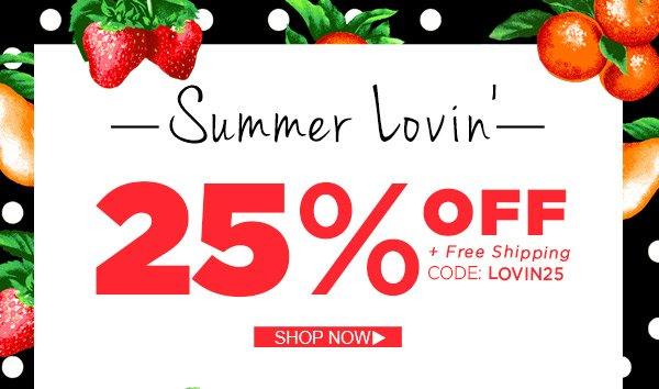 Summer Lovin' Take 25% Off Today!