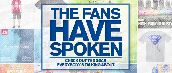 THE FANS HAVE SPOKEN | CHECK OUT THE GEAR EVERYBODY'S TALKING ABOUT.