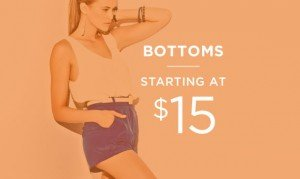 Bottoms Starting At $15 | Shop Now