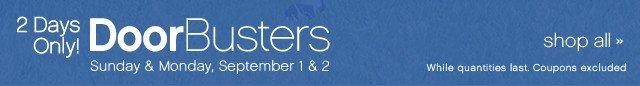 DoorBusters. September 1-2. Shop all