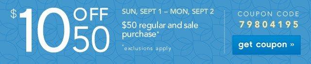 $10 off $50. Get coupon.