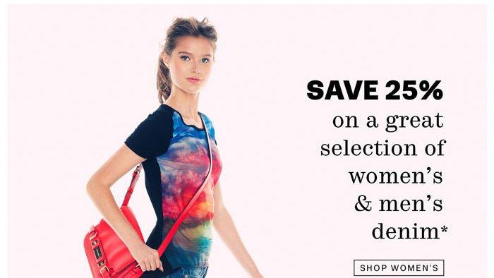 Save 25% on women's & men's denim.* Shop Women's