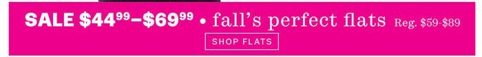 $44.99-$69.99 flats for fall