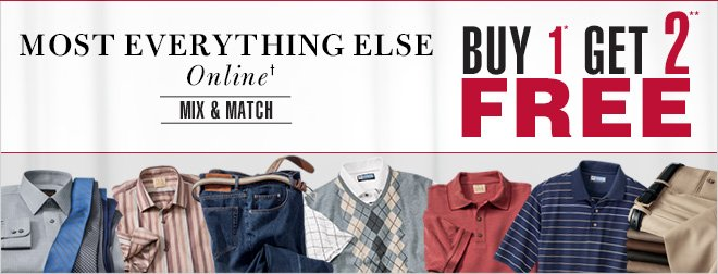 Buy 1* Get 2** FREE - Most Everything Else Online†