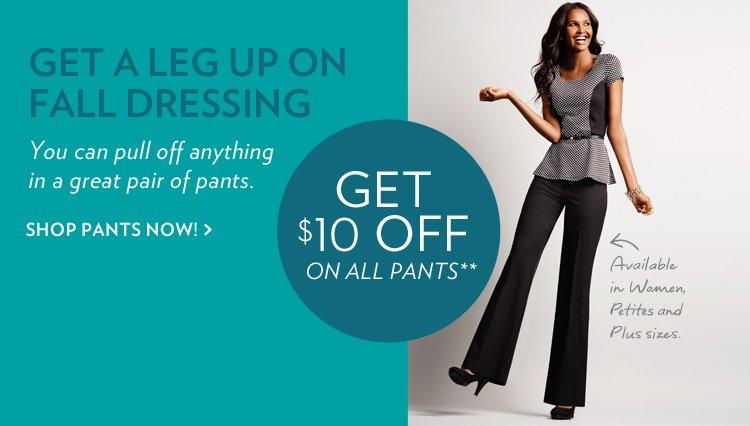 get $10 off on all pants**