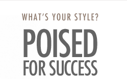 What's Your Style? Poised For Success