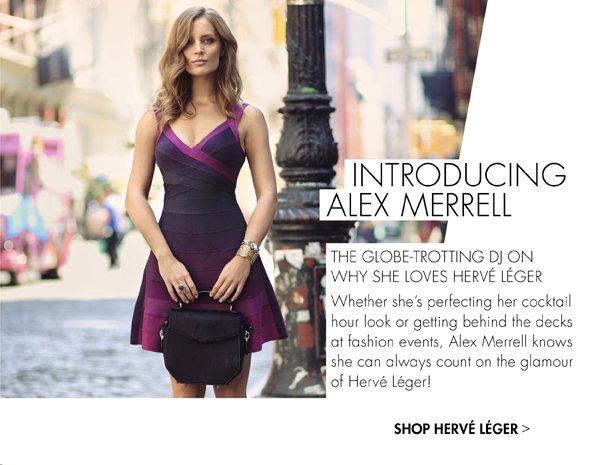 DJ ALEX MERRELL - WHY SHE LOVES HERVE LEGER