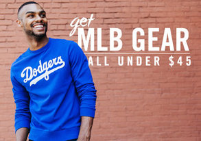Shop Get MLB Gear: ALL $45 & Under