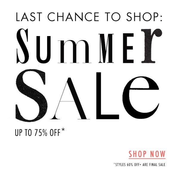Last Chance to Shop Summer Sale up to 75% Off!