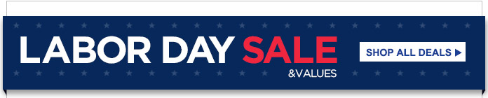 LABOR DAY SALE & VALUES | SHOP ALL DEALS