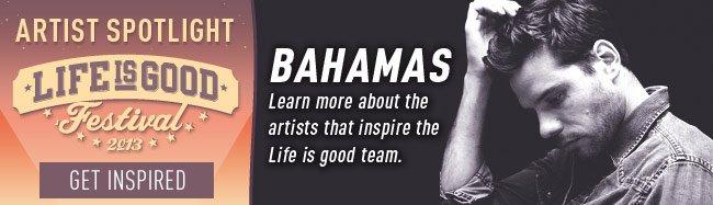 Life is good Artist Spotlight - Bahamas
