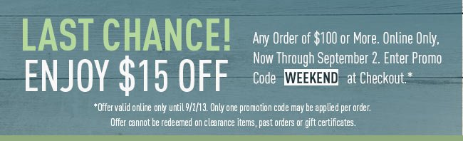 Spend $100 get $15 off your order