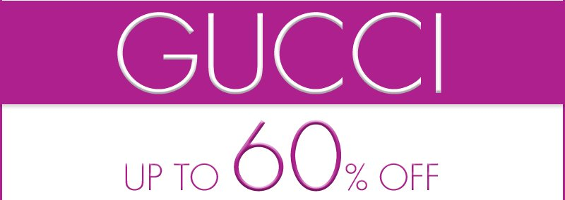 GUCCI UP TO 60% OF