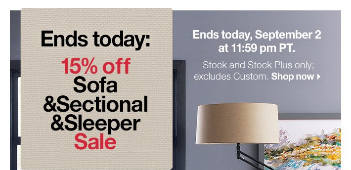 Ends today: 15% off Sofa & Sectional &  Sleeper Sale