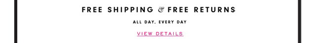 FREE SHIPPING & FREE RETURNS.  VIEW DETAILS.