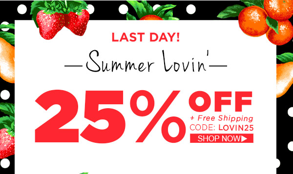 Last Day of Summer Lovin' Sale! Take 25% Off Today!