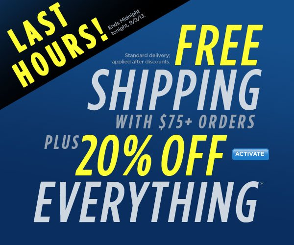 SHOP  20% Off Everything Sale + Ship Free with orders of $75 or more!