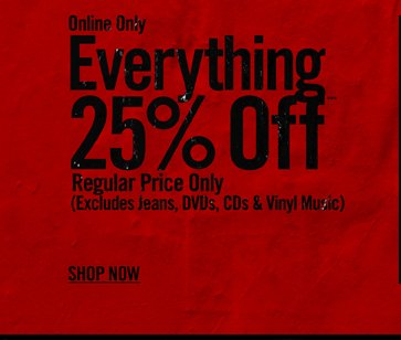 ONLINE ONLY - EVERYTHING 25% OFF*** REGULAR PRICE ONLY - SHOP NOW