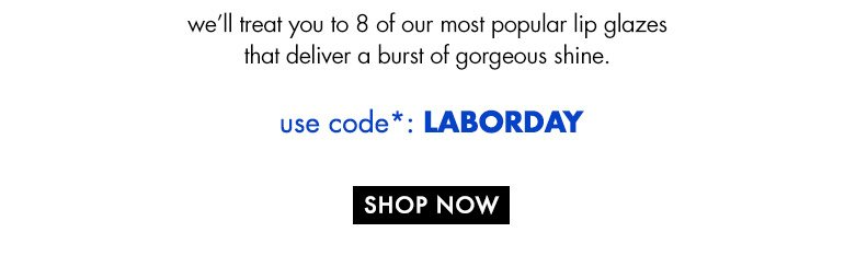 use code: LABORDAY and shop now!