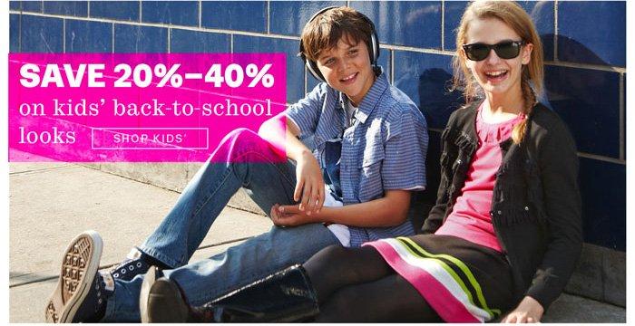 save 20% - 40% on kids' back-to-school looks shop kids'
