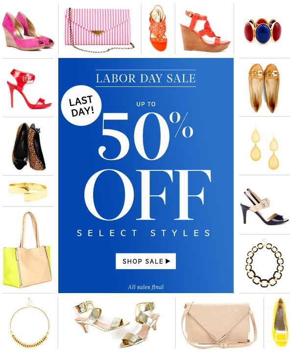 LAST DAY! Up to 50% Off select styles!