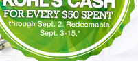 for every $50 spent through Sept. 2. Redeemable Sept. 3-15.
