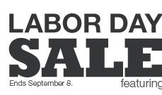 Labor Day Sale. Ends September 8. Featuring