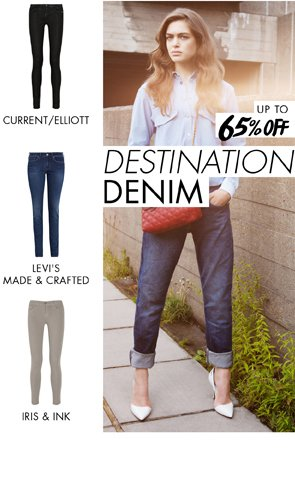 DESTINATION DENIM - UP TO 65% OFF