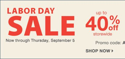 Labor Day Sale - Up to 40% off storewide! Plus, take up to an extra 25% off sale price merchandise** Shop now.
