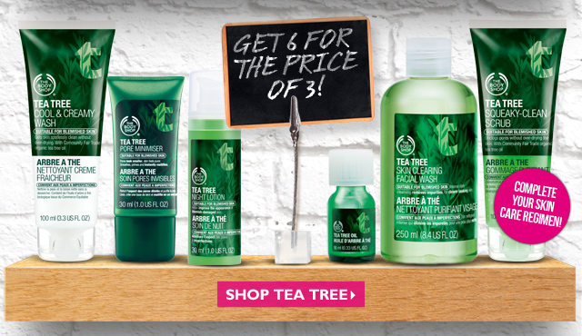 GET 6 FOR THE PRICE OF 3! -- SHOP TEA TREE -- COMPLETE YOUR SKIN CARE REGIMEN
