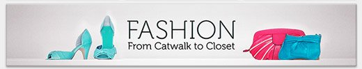 Fashion: From Catwalk to Closet