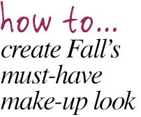 how to ... create Fall's must-have make-up look