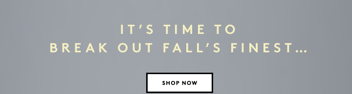 Heading to Fashion Week? Kick off the season right with new fall arrivals.