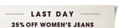 LAST DAY! 25% OFF WOMEN'S JEANS