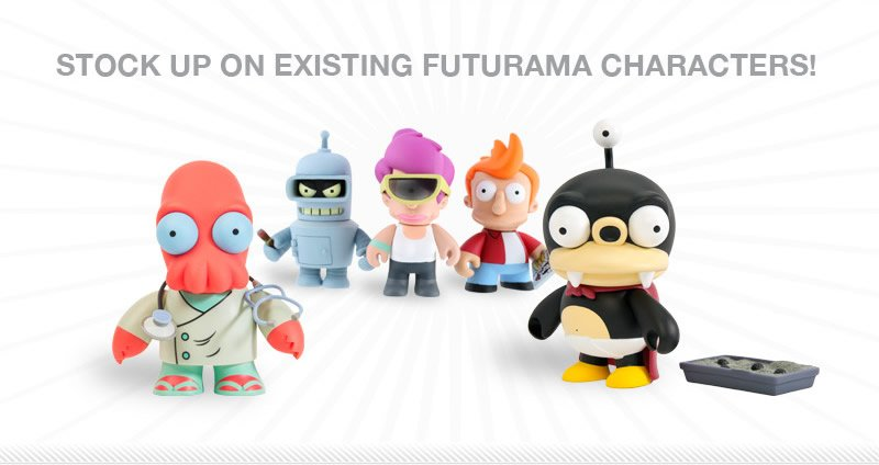 Stock up on existing Futurama characters!