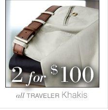 2 for $100 USD - Traveler Khakis
