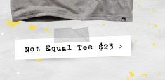 Not Equal Tee $23