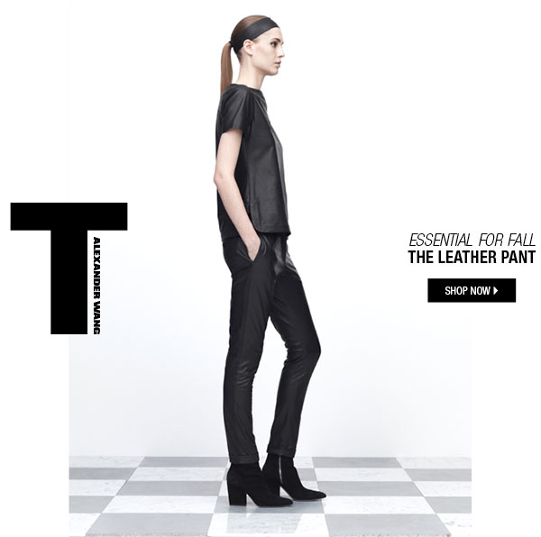Essential For Fall. The Leather Pant. shop now.
